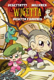 Wigetta.  Viegetta y Babyrex
